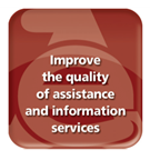 Improve the quality of assistance and information services