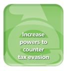 Increase powers to counter tax evasion